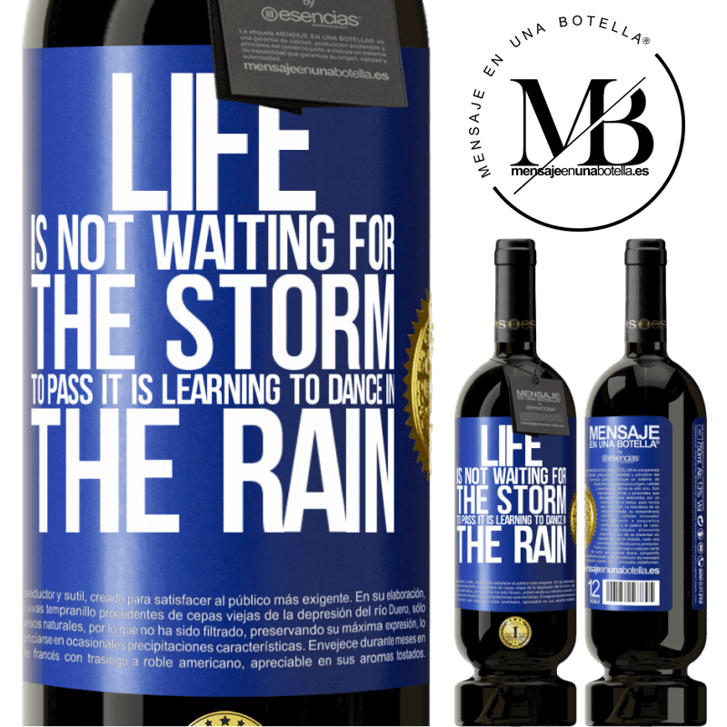 29,95 € Free Shipping | Red Wine Premium Edition MBS® Reserva Life is not waiting for the storm to pass. It is learning to dance in the rain Blue Label. Customizable label Reserva 12 Months Harvest 2013 Tempranillo