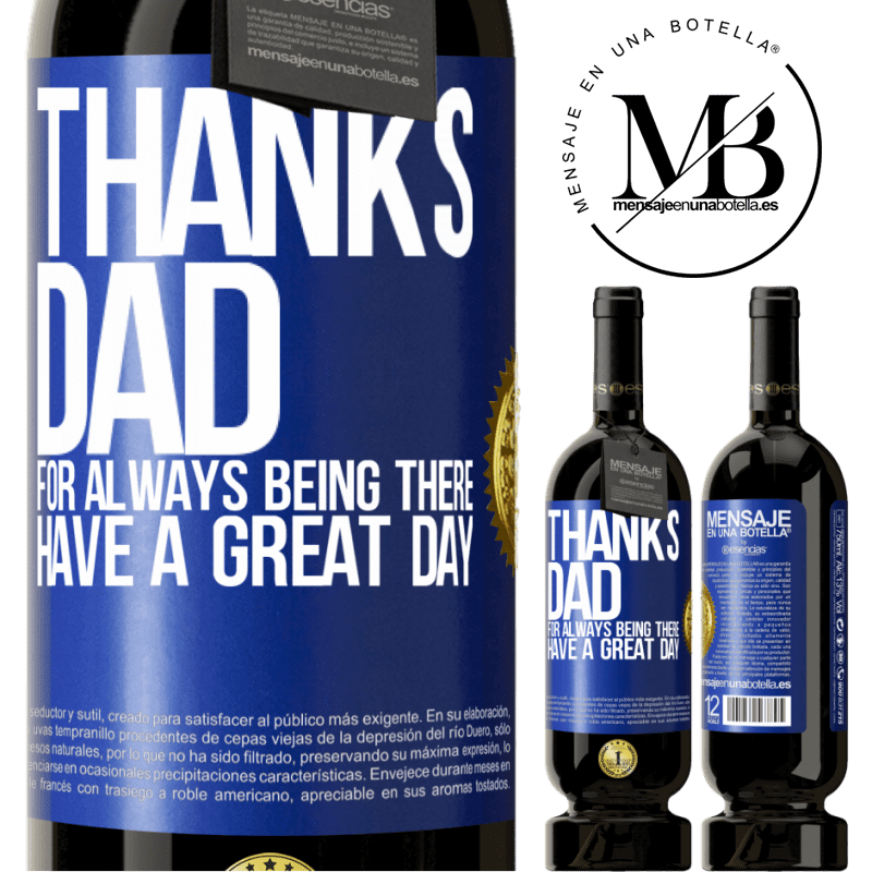 29,95 € Free Shipping | Red Wine Premium Edition MBS® Reserva Thanks dad, for always being there. Have a great day Blue Label. Customizable label Reserva 12 Months Harvest 2013 Tempranillo