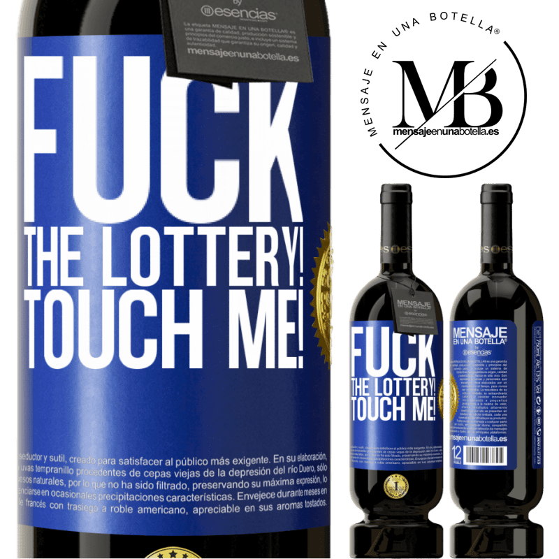 29,95 € Free Shipping | Red Wine Premium Edition MBS® Reserva Fuck the lottery! Touch me! Blue Label. Customizable label Reserva 12 Months Harvest 2013 Tempranillo