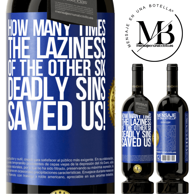 29,95 € Free Shipping | Red Wine Premium Edition MBS® Reserva how many times the laziness of the other six deadly sins saved us! Blue Label. Customizable label Reserva 12 Months Harvest 2013 Tempranillo