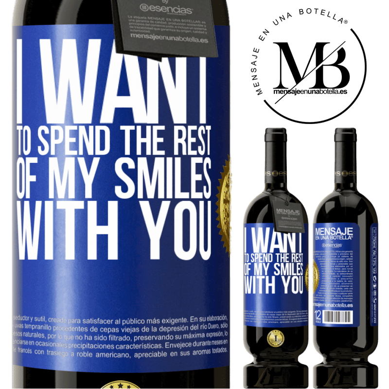 29,95 € Free Shipping | Red Wine Premium Edition MBS® Reserva I want to spend the rest of my smiles with you Blue Label. Customizable label Reserva 12 Months Harvest 2013 Tempranillo