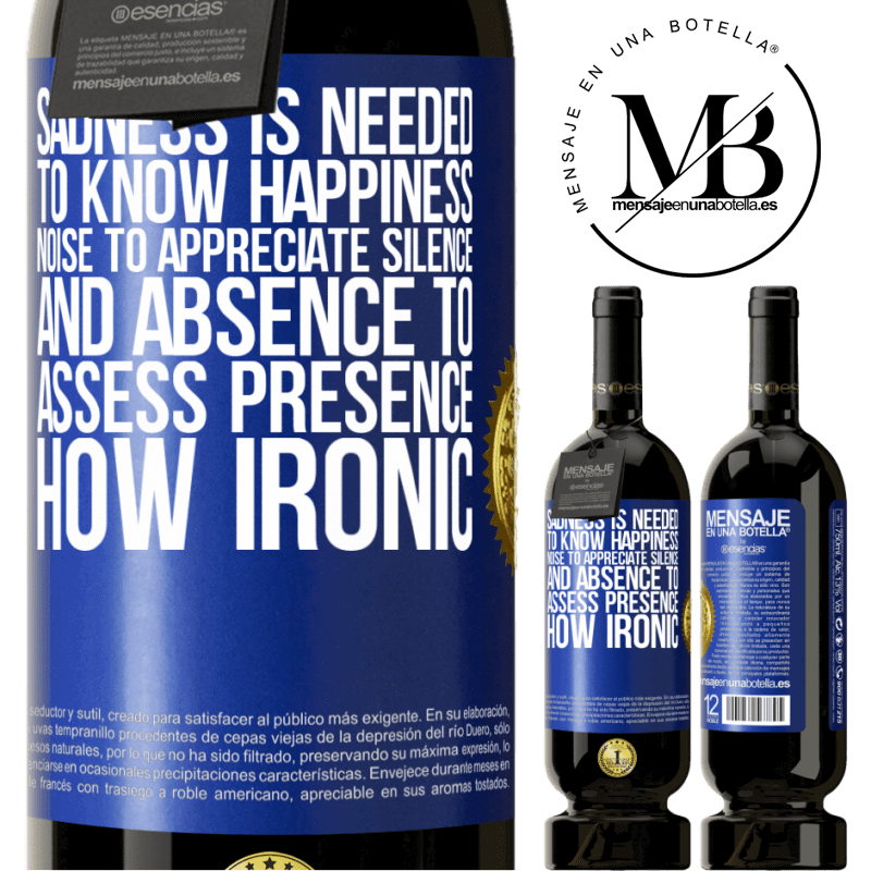 29,95 € Free Shipping | Red Wine Premium Edition MBS® Reserva Sadness is needed to know happiness, noise to appreciate silence, and absence to assess presence. How ironic Blue Label. Customizable label Reserva 12 Months Harvest 2013 Tempranillo