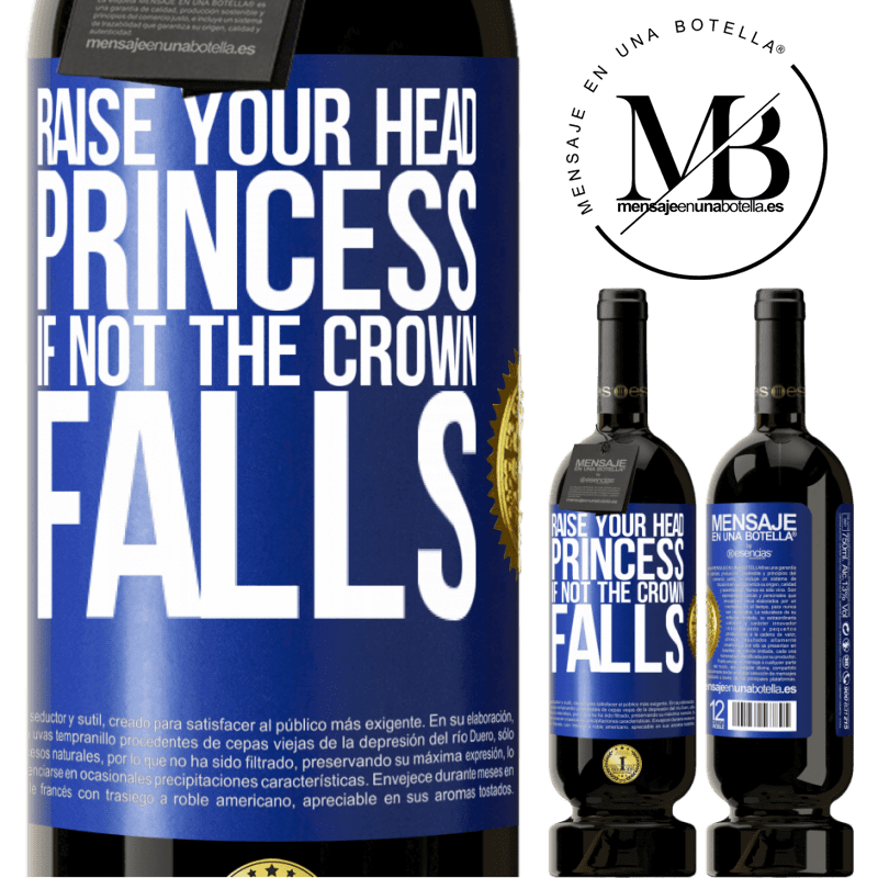 29,95 € Free Shipping | Red Wine Premium Edition MBS® Reserva Raise your head, princess. If not the crown falls Blue Label. Customizable label Reserva 12 Months Harvest 2013 Tempranillo