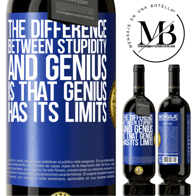 29,95 € Free Shipping | Red Wine Premium Edition MBS® Reserva The difference between stupidity and genius, is that genius has its limits Blue Label. Customizable label Reserva 12 Months Harvest 2013 Tempranillo
