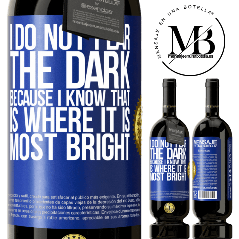 29,95 € Free Shipping | Red Wine Premium Edition MBS® Reserva I do not fear the dark, because I know that is where it is most bright Blue Label. Customizable label Reserva 12 Months Harvest 2013 Tempranillo