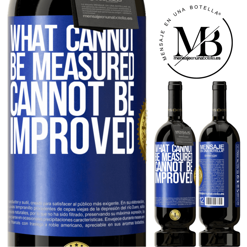 29,95 € Free Shipping | Red Wine Premium Edition MBS® Reserva What cannot be measured cannot be improved Blue Label. Customizable label Reserva 12 Months Harvest 2013 Tempranillo