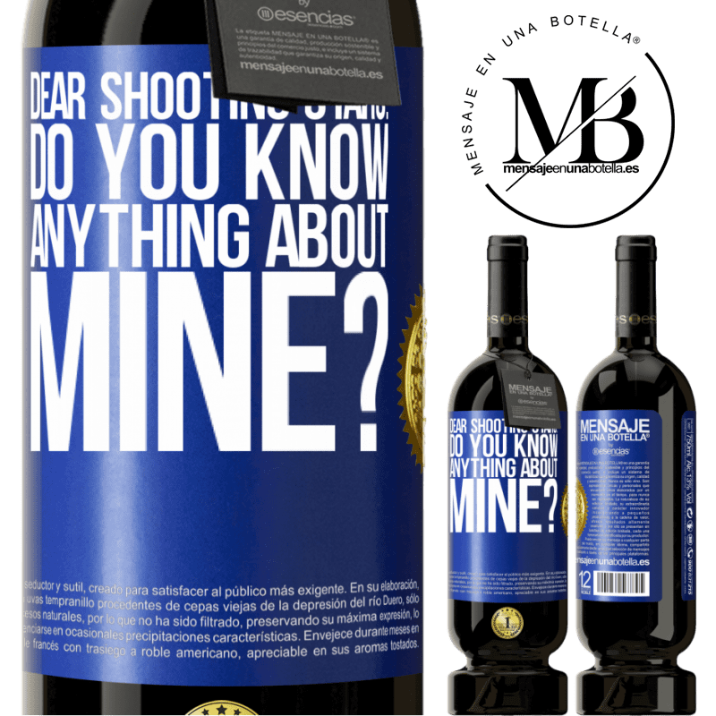 29,95 € Free Shipping | Red Wine Premium Edition MBS® Reserva Dear shooting stars: do you know anything about mine? Blue Label. Customizable label Reserva 12 Months Harvest 2013 Tempranillo