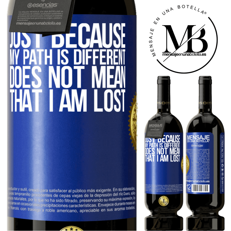 29,95 € Free Shipping | Red Wine Premium Edition MBS® Reserva Just because my path is different does not mean that I am lost Blue Label. Customizable label Reserva 12 Months Harvest 2013 Tempranillo