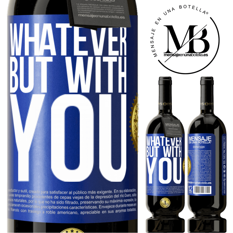 29,95 € Free Shipping | Red Wine Premium Edition MBS® Reserva Whatever but with you Blue Label. Customizable label Reserva 12 Months Harvest 2013 Tempranillo