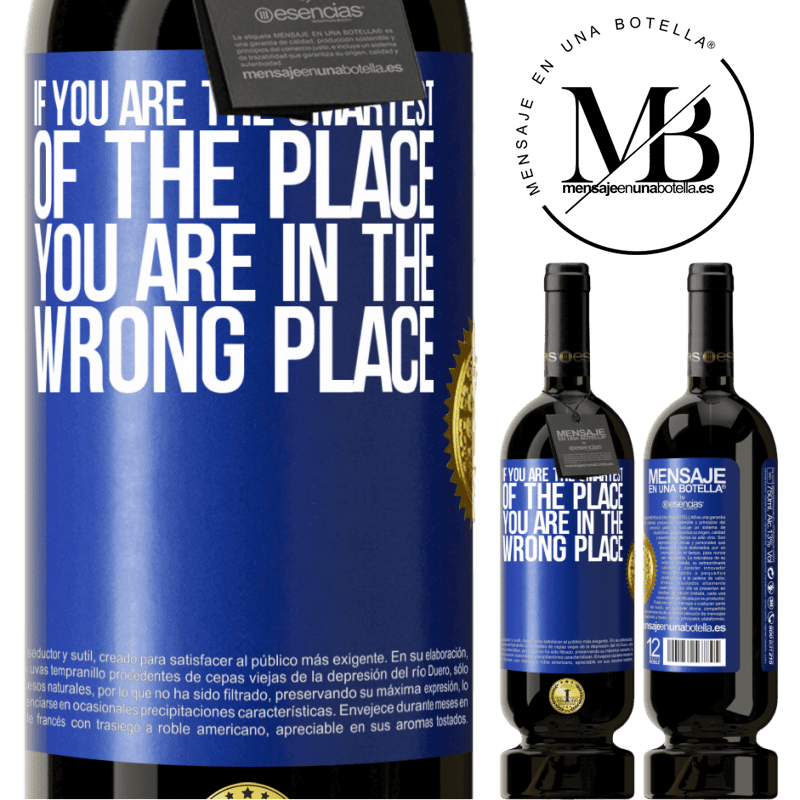 29,95 € Free Shipping   Red Wine Premium Edition MBS® Reserva If you are the smartest of the place, you are in the wrong place Blue Label. Customizable label Reserva 12 Months Harvest 2013 Tempranillo