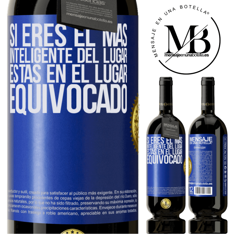29,95 € Envoi gratuit   Vin rouge Édition Premium MBS® Reserva Si vous êtes le plus intelligent de l'endroit, vous êtes au mauvais endroit Étiquette Bleue. Étiquette personnalisable Reserva 12 Mois Récolte 2013 Tempranillo