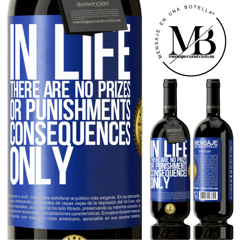 29,95 € Free Shipping | Red Wine Premium Edition MBS® Reserva In life there are no prizes or punishments. Consequences only Blue Label. Customizable label Reserva 12 Months Harvest 2013 Tempranillo