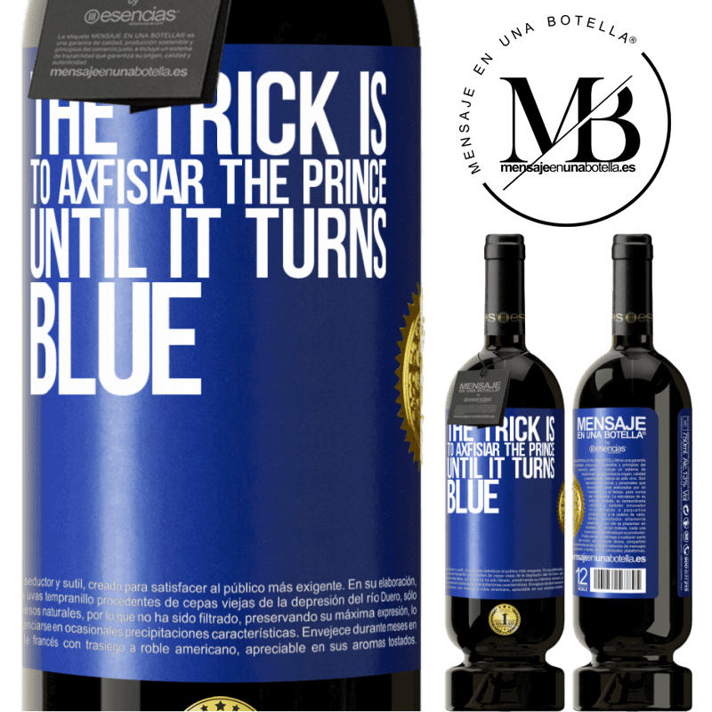 29,95 € Free Shipping   Red Wine Premium Edition MBS® Reserva The trick is to axfisiar the prince until it turns blue Blue Label. Customizable label Reserva 12 Months Harvest 2013 Tempranillo