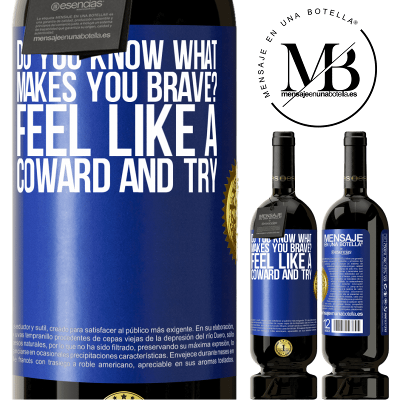 29,95 € Free Shipping | Red Wine Premium Edition MBS® Reserva do you know what makes you brave? Feel like a coward and try Blue Label. Customizable label Reserva 12 Months Harvest 2013 Tempranillo