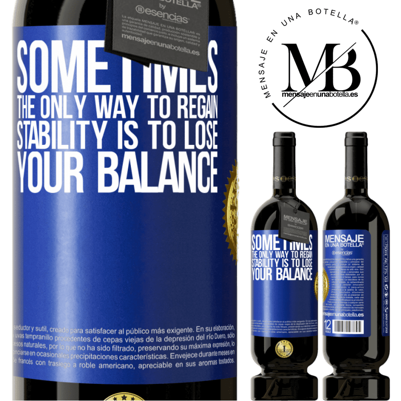 29,95 € Free Shipping | Red Wine Premium Edition MBS® Reserva Sometimes, the only way to regain stability is to lose your balance Blue Label. Customizable label Reserva 12 Months Harvest 2013 Tempranillo