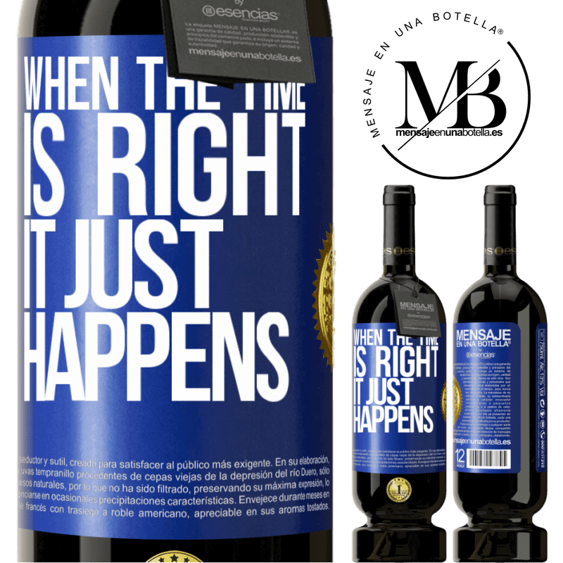 29,95 € Free Shipping | Red Wine Premium Edition MBS® Reserva When the time is right, it just happens Blue Label. Customizable label Reserva 12 Months Harvest 2013 Tempranillo