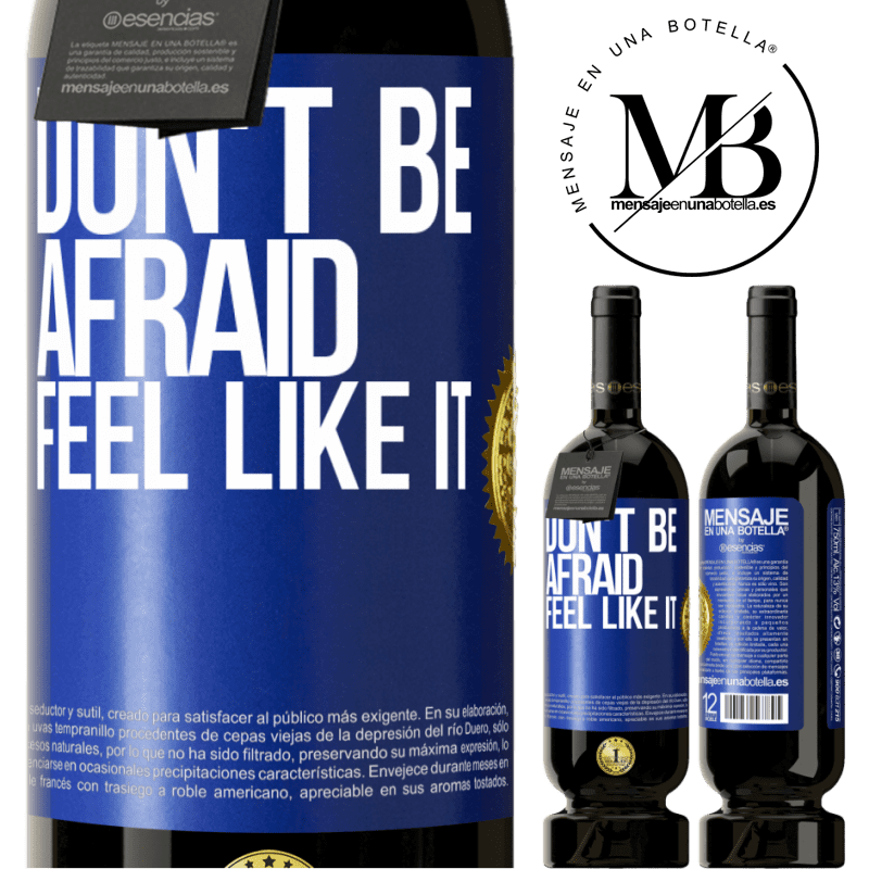 29,95 € Free Shipping | Red Wine Premium Edition MBS® Reserva Don't be afraid, feel like it Blue Label. Customizable label Reserva 12 Months Harvest 2013 Tempranillo