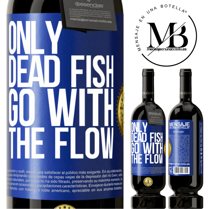 29,95 € Free Shipping | Red Wine Premium Edition MBS® Reserva Only dead fish go with the flow Blue Label. Customizable label Reserva 12 Months Harvest 2013 Tempranillo
