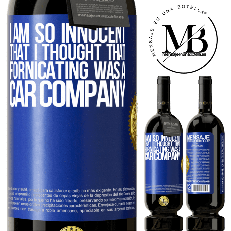 29,95 € Free Shipping | Red Wine Premium Edition MBS® Reserva I am so innocent that I thought that fornicating was a car company Blue Label. Customizable label Reserva 12 Months Harvest 2013 Tempranillo