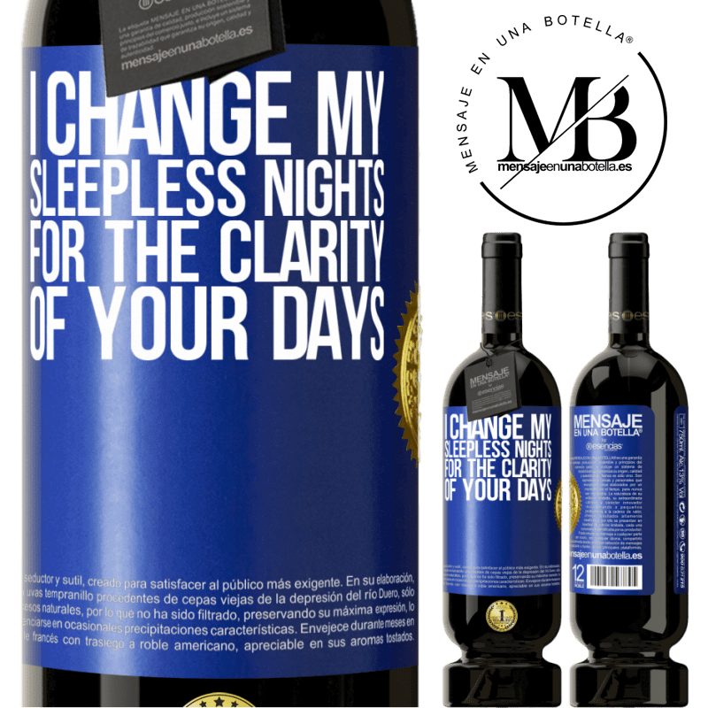 29,95 € Free Shipping | Red Wine Premium Edition MBS® Reserva I change my sleepless nights for the clarity of your days Blue Label. Customizable label Reserva 12 Months Harvest 2013 Tempranillo