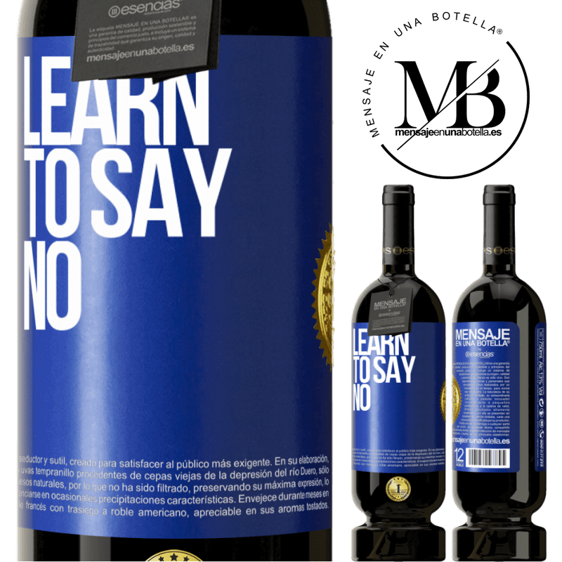 29,95 € Free Shipping | Red Wine Premium Edition MBS® Reserva Learn to say no Blue Label. Customizable label Reserva 12 Months Harvest 2013 Tempranillo