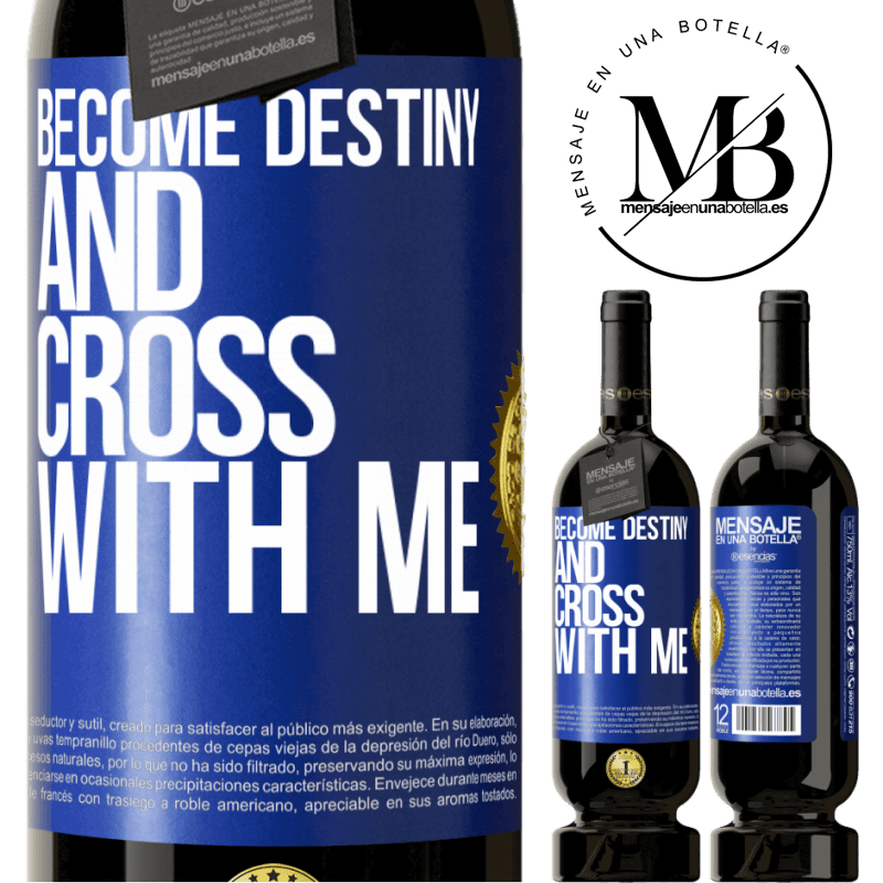 29,95 € Free Shipping | Red Wine Premium Edition MBS® Reserva Become destiny and cross with me Blue Label. Customizable label Reserva 12 Months Harvest 2013 Tempranillo
