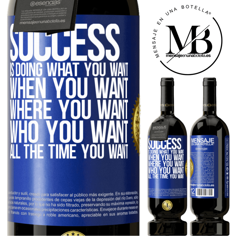 29,95 € Free Shipping | Red Wine Premium Edition MBS® Reserva Success is doing what you want, when you want, where you want, who you want, all the time you want Blue Label. Customizable label Reserva 12 Months Harvest 2013 Tempranillo