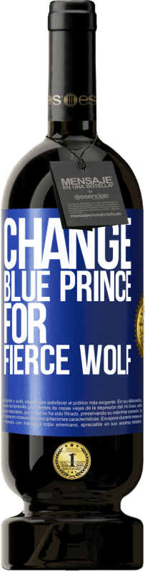 29,95 € | Red Wine Premium Edition MBS® Reserva Change blue prince for fierce wolf Yellow Label. Customizable label Reserva 12 Months Harvest 2013 Tempranillo