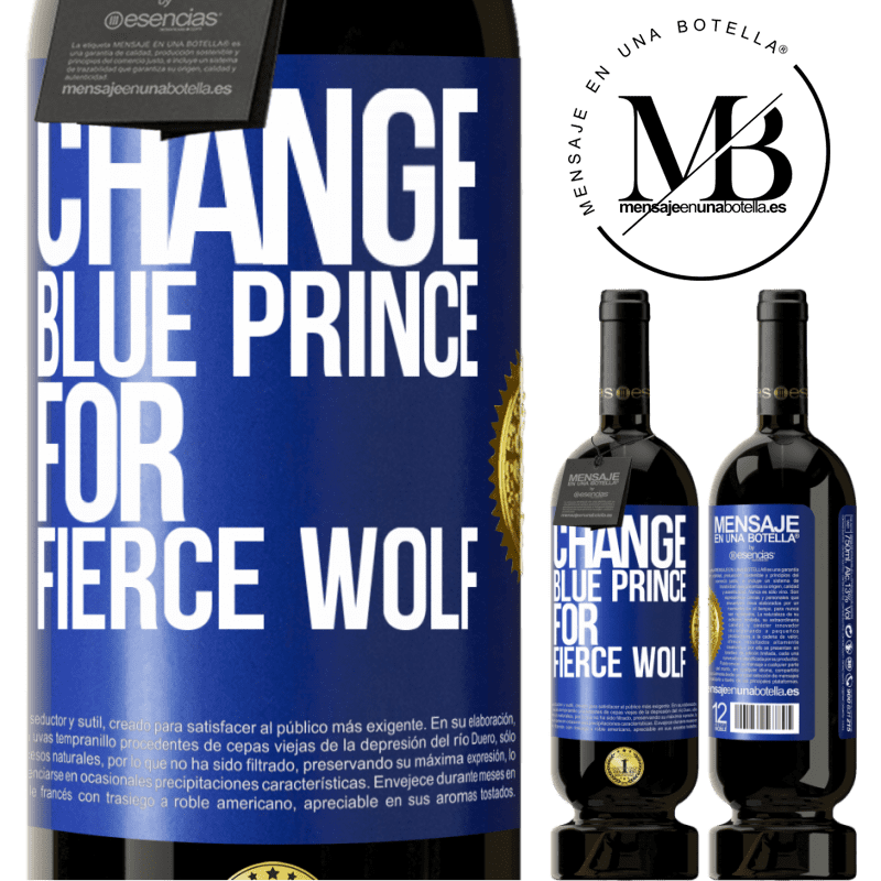 29,95 € Free Shipping | Red Wine Premium Edition MBS® Reserva Change blue prince for fierce wolf Blue Label. Customizable label Reserva 12 Months Harvest 2013 Tempranillo
