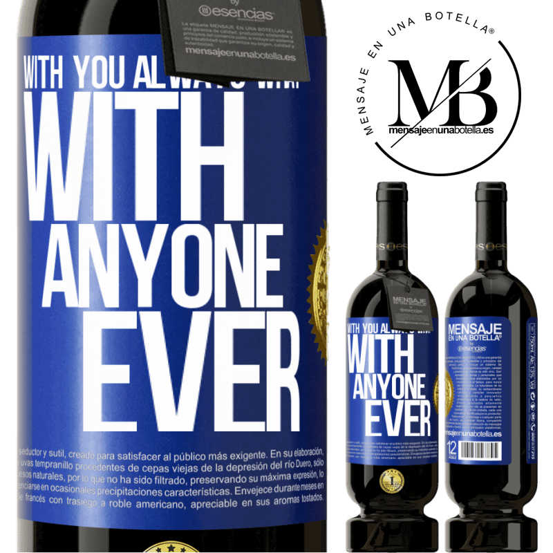 29,95 € Free Shipping | Red Wine Premium Edition MBS® Reserva With you always what with anyone ever Blue Label. Customizable label Reserva 12 Months Harvest 2013 Tempranillo