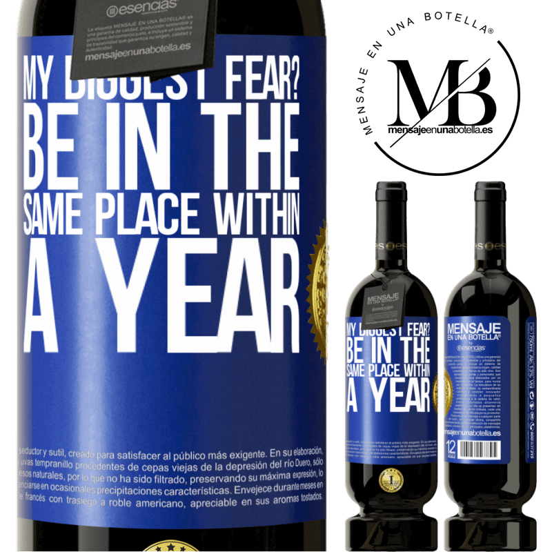 29,95 € Free Shipping | Red Wine Premium Edition MBS® Reserva my biggest fear? Be in the same place within a year Blue Label. Customizable label Reserva 12 Months Harvest 2013 Tempranillo
