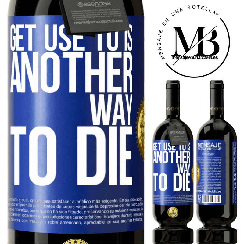 29,95 € Free Shipping | Red Wine Premium Edition MBS® Reserva Get use to is another way to die Blue Label. Customizable label Reserva 12 Months Harvest 2013 Tempranillo