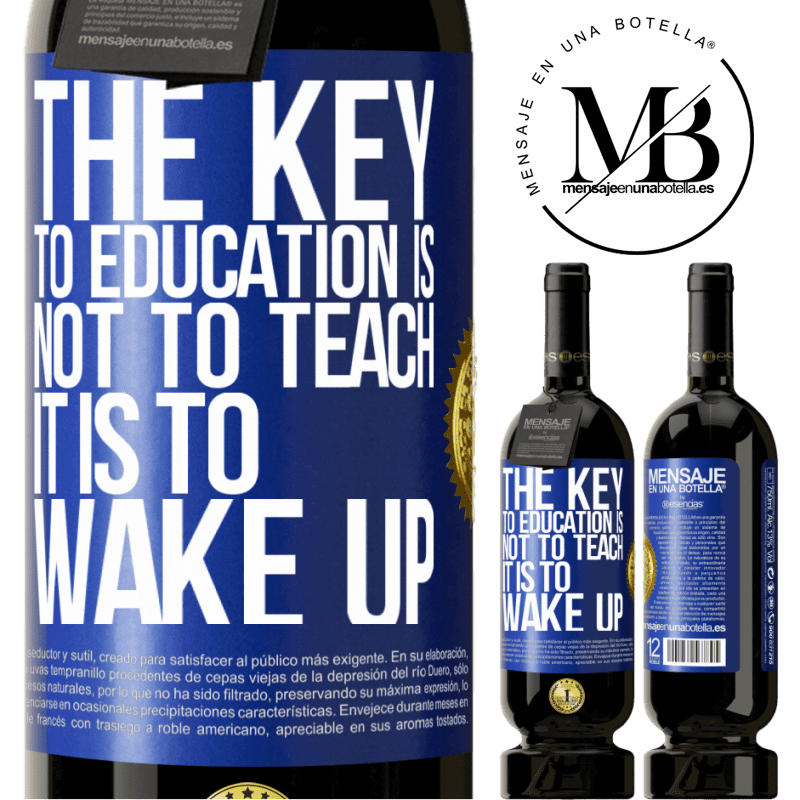 29,95 € Free Shipping | Red Wine Premium Edition MBS® Reserva The key to education is not to teach, it is to wake up Blue Label. Customizable label Reserva 12 Months Harvest 2013 Tempranillo
