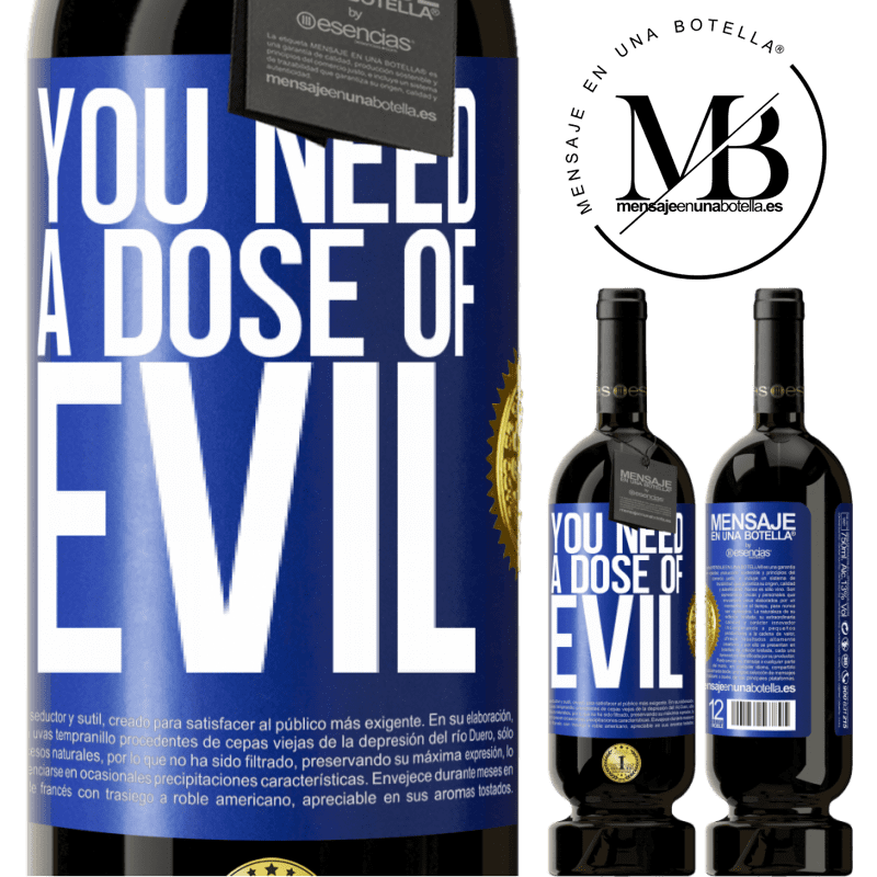 29,95 € Free Shipping   Red Wine Premium Edition MBS® Reserva You need a dose of evil Blue Label. Customizable label Reserva 12 Months Harvest 2013 Tempranillo