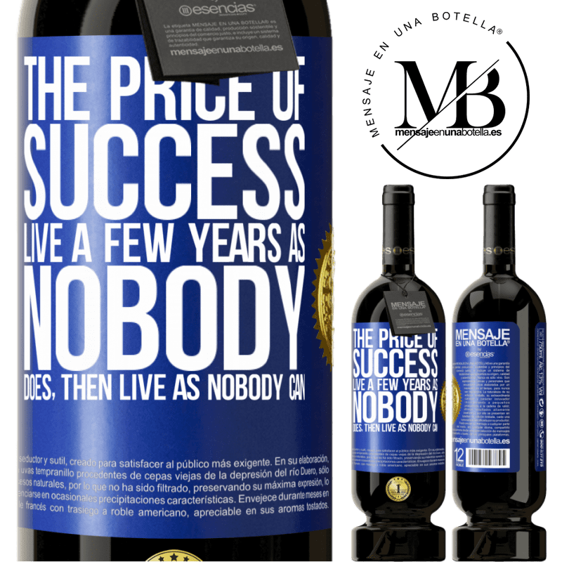 29,95 € Free Shipping | Red Wine Premium Edition MBS® Reserva The price of success. Live a few years as nobody does, then live as nobody can Blue Label. Customizable label Reserva 12 Months Harvest 2013 Tempranillo