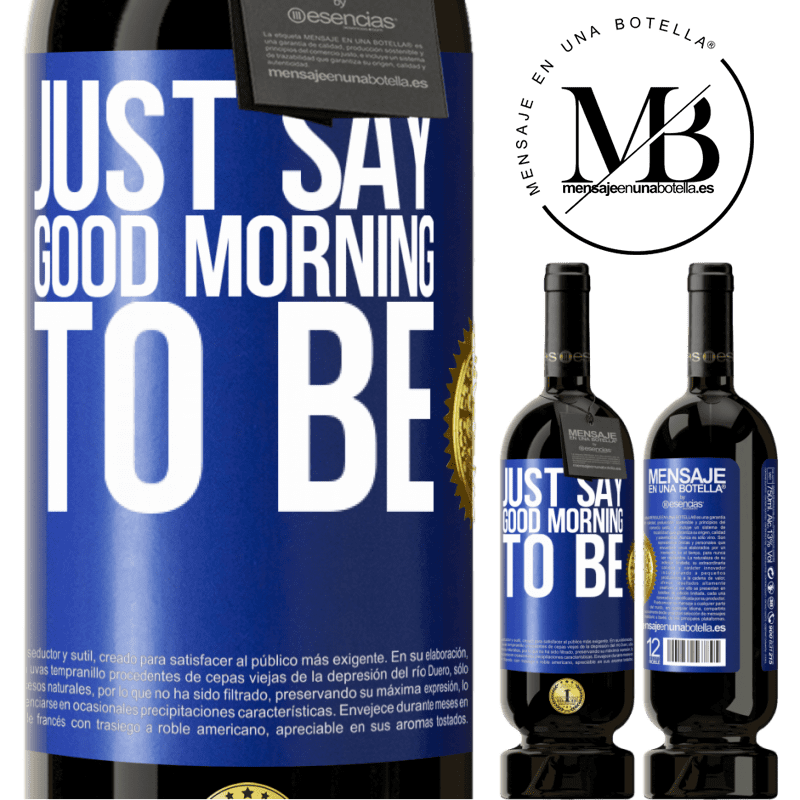 29,95 € Free Shipping | Red Wine Premium Edition MBS® Reserva Just say Good morning to be Blue Label. Customizable label Reserva 12 Months Harvest 2013 Tempranillo