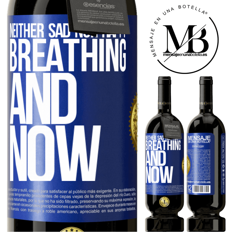 29,95 € Free Shipping | Red Wine Premium Edition MBS® Reserva Neither sad nor happy. Breathing and now Blue Label. Customizable label Reserva 12 Months Harvest 2013 Tempranillo