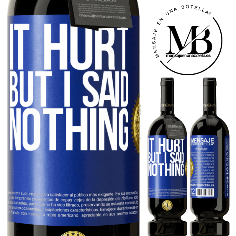 29,95 € Free Shipping | Red Wine Premium Edition MBS® Reserva It hurt, but I said nothing Blue Label. Customizable label Reserva 12 Months Harvest 2013 Tempranillo