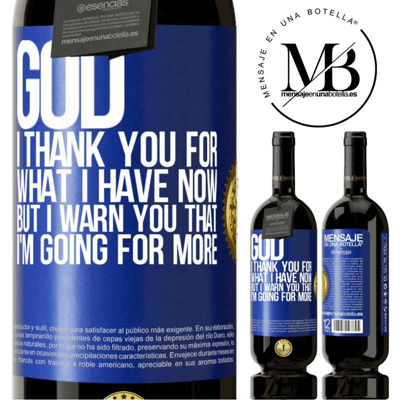 29,95 € Free Shipping | Red Wine Premium Edition MBS® Reserva God, I thank you for what I have now, but I warn you that I'm going for more Blue Label. Customizable label Reserva 12 Months Harvest 2013 Tempranillo