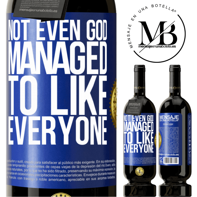 29,95 € Free Shipping   Red Wine Premium Edition MBS® Reserva Not even God managed to like everyone Blue Label. Customizable label Reserva 12 Months Harvest 2013 Tempranillo