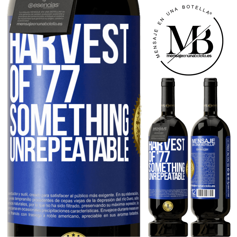 29,95 € Free Shipping | Red Wine Premium Edition MBS® Reserva Harvest of '77, something unrepeatable Blue Label. Customizable label Reserva 12 Months Harvest 2013 Tempranillo