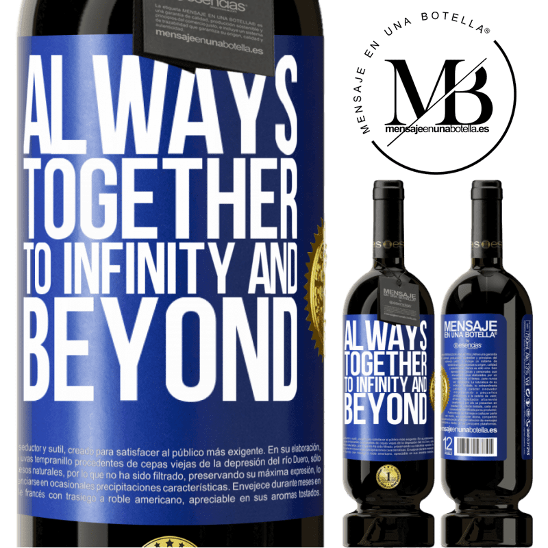29,95 € Free Shipping | Red Wine Premium Edition MBS® Reserva Always together to infinity and beyond Blue Label. Customizable label Reserva 12 Months Harvest 2013 Tempranillo