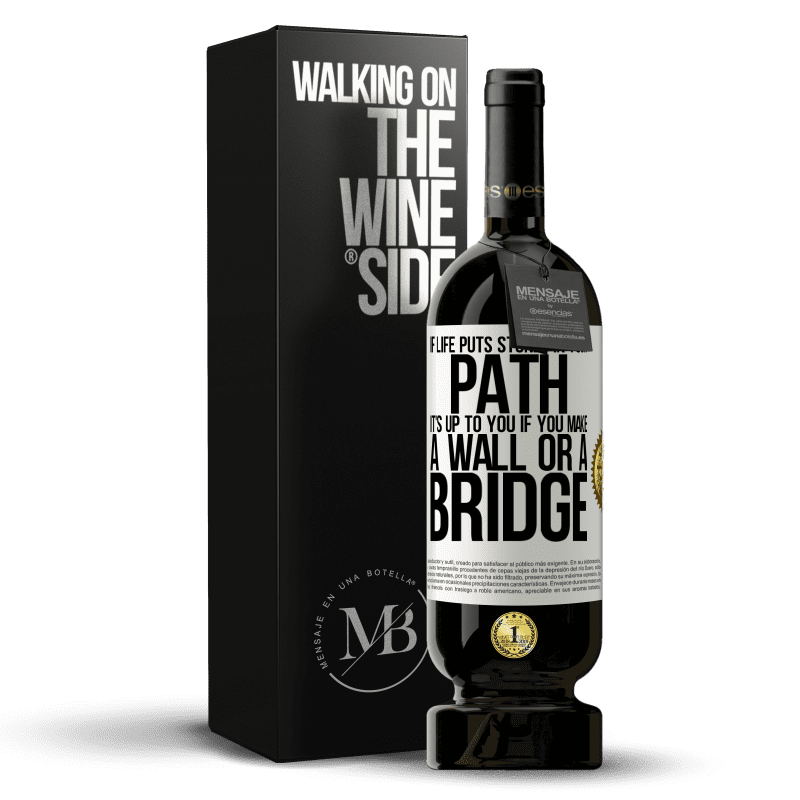 29,95 € Free Shipping | Red Wine Premium Edition MBS® Reserva If life puts stones in your path, it's up to you if you make a wall or a bridge White Label. Customizable label Reserva 12 Months Harvest 2013 Tempranillo