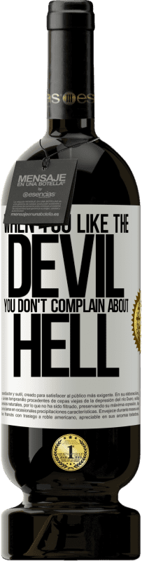 29,95 € Free Shipping   Red Wine Premium Edition MBS® Reserva When you like the devil you don't complain about hell White Label. Customizable label Reserva 12 Months Harvest 2013 Tempranillo
