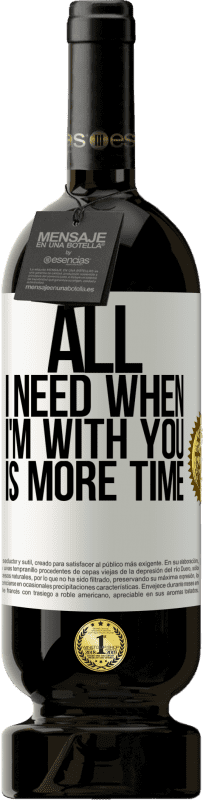 29,95 € Free Shipping | Red Wine Premium Edition MBS® Reserva All I need when I'm with you is more time White Label. Customizable label Reserva 12 Months Harvest 2013 Tempranillo