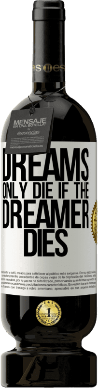 29,95 € Free Shipping | Red Wine Premium Edition MBS® Reserva Dreams only die if the dreamer dies White Label. Customizable label Reserva 12 Months Harvest 2013 Tempranillo
