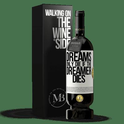«Dreams only die if the dreamer dies» Premium Edition MBS® Reserva