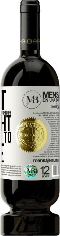 «Great is he who does not need to turn off the light of others to shine» Premium Edition MBS® Reserva