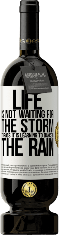 29,95 € Free Shipping | Red Wine Premium Edition MBS® Reserva Life is not waiting for the storm to pass. It is learning to dance in the rain White Label. Customizable label Reserva 12 Months Harvest 2013 Tempranillo