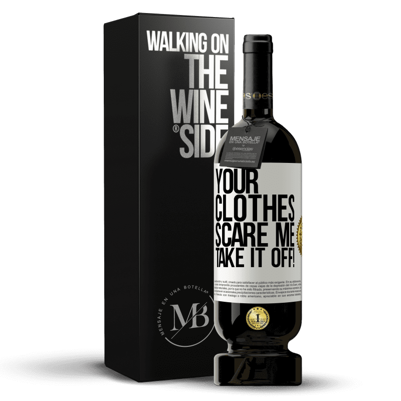 29,95 € Free Shipping | Red Wine Premium Edition MBS® Reserva Your clothes scare me. Take it off! White Label. Customizable label Reserva 12 Months Harvest 2013 Tempranillo